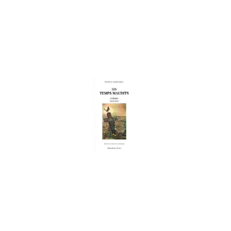 Les temps maudits 1914 - 1918 Poèmes