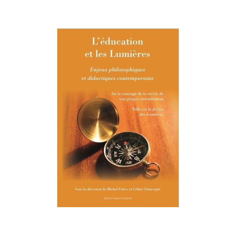 L'éducation et les Lumières.  Enjeux philosophiques et didactiques contemporains
